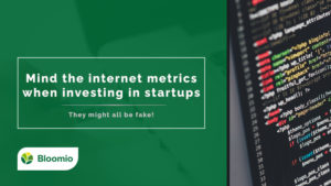 Mind the internet metrics when investing in startups